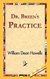 Dr. Breen's Practice, William Dean Howells, 1421824078