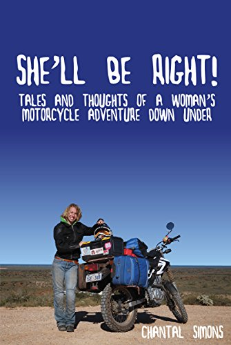 (She'll be right!: Tales and thoughts of a woman's motorcycle adventure Down Under )