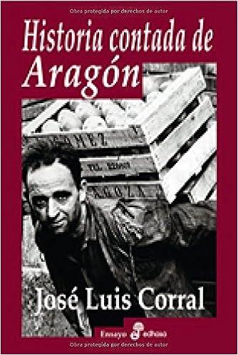 Historia contada de Arag¢n (Ensayo histórico): Amazon.es: Corral ...