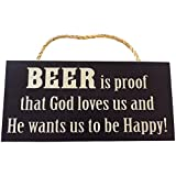 Man Cave and Garage Wall Decor Signs PERFECT GIFT FOR ANY GARAGE OR MAN CAVE DECOR FOR MEN (Beer is proof that God loves us and He wants us to be Happy!)