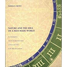 Nature and the Idea of a Man-Made World: An Investigation into the Evolutionary Roots of Form and Order in the Built Environment
