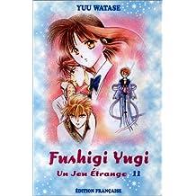 Jeu étrange (un) t.11 fushigi yugi 11
