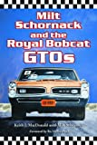 Milt Schornack and the Royal Bobcat GTOs