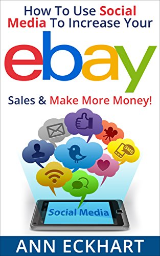 How To Use Social Media To Increase Your Ebay Sales & Make More Money (2017)