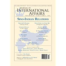 Sino-Indian Relations (Spring/Summer 2011) (Journal of International Affairs Book 64)