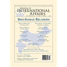 Sino-Indian Relations (Spring/Summer 2011) (Journal of International Affairs Book 64)
