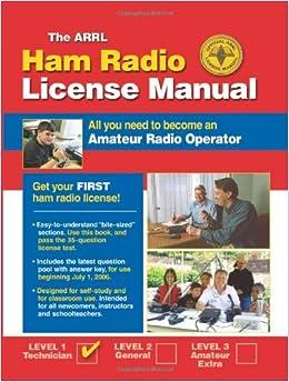 Written by H. Ward Silver: ARRL Ham Radio License Manual: All You ...