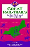 40 Great Rail-Trails in New York and New England, Karen-Lee Ryan, 0925794120