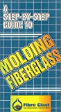 : A Step-by-Step Guide to Molding Fiberglass [VHS]