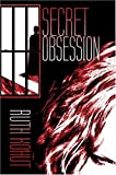 Secret Obsession, Ruth Kohut, 1413721141