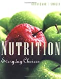 Nutrition: Everyday Choices, First Edition