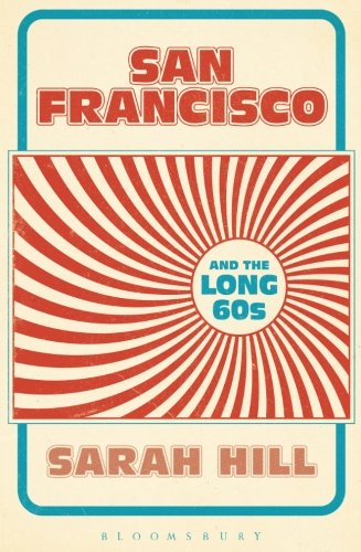 Read Online San Francisco and the Long 60s pdf epub