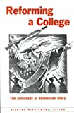 Reforming a College : The University of Tennessee Story, , 0820445517
