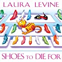 Shoes to Die For: A Jaine Austen Mystery Audiobook by Laura Levine Narrated by Brittany Pressley