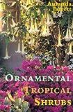 Ornamental Tropical Shrubs, Amanda Jarrett, 1561642754