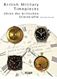 British Military Timepieces: Uhren der britischen Streitkräfte