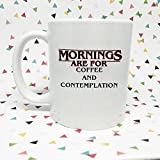 Stranger Things Inspired 11 oz Coffee Mug Mornings Are For Coffee and Contemplation