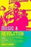 Music and Revolution, Robin Moore, 0520247116