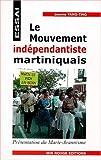 Le Mouvement indépendantiste martiniquais: Essai de présentation du 'Marie-Jeannisme' (French Edition)