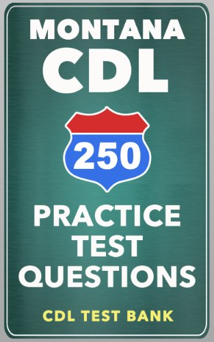 250 Montana CDL Practice Test Questions