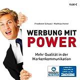 Werbung mit Power: Mehr Qualitat in der Markenkommunikation