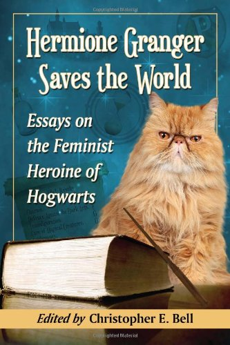 Hermione Granger Saves the World: Essays on the Feminist Heroine of Hogwarts – HPB – Harry Potter