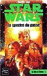 Star Wars, tome 33 : Le Spectre du passé par Zahn