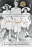 #2: Jackie, Janet & Lee: The Secret Lives of Janet Auchincloss and Her Daughters, Jacqueline Kennedy Onassis and Lee Radziwill