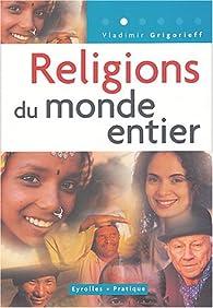 Religions du monde entier par Vladimir Grigorieff