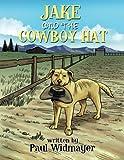 Jake and the Cowboy Hat, Paul Widmayer, 1490812334