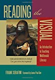 Reading the Visual: An Introduction to Teaching Multimodal Literacy (Language & Literacy Series) (Language and Literacy Series)