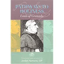 By Louis of Granada Pathways to Holiness [Paperback]