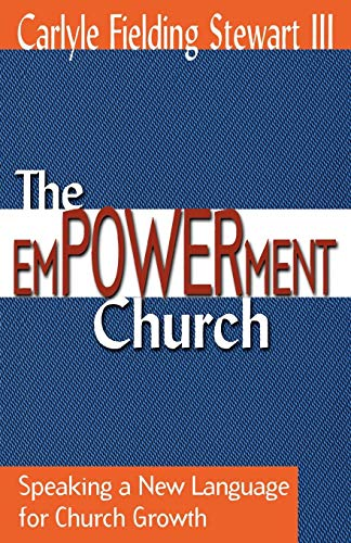 The Empowerment Church: Speaking a New Language for Church Growth by Brand: Abingdon Press