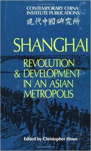 Kostenloses Online-Buch zum Herunterladen Shanghai: Revolution and Development in an Asian Metropolis (Contemporary China Institute Publications) in German PDF FB2 iBook 0521231981