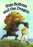 img - for Stan Bolivan and the Dragon book / textbook / text book