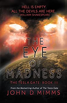 The Eye of Madness (The Tesla Gate Book 3) by [Mimms, John D.]
