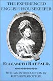 The Experienced English Housekeeper, Raffald, Elizabeth, 1870962133