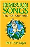 Remission Songs, John P. van Gigch, 1401046851