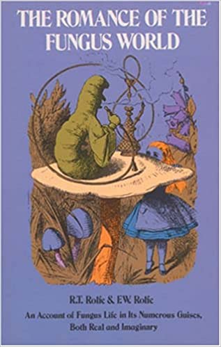 The Romance of the Fungus World, Rolfe, R. T. and F. W.