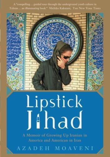Lipstick Jihad: A Memoir of Growing up Iranian in America and American in (History Red Lipstick)