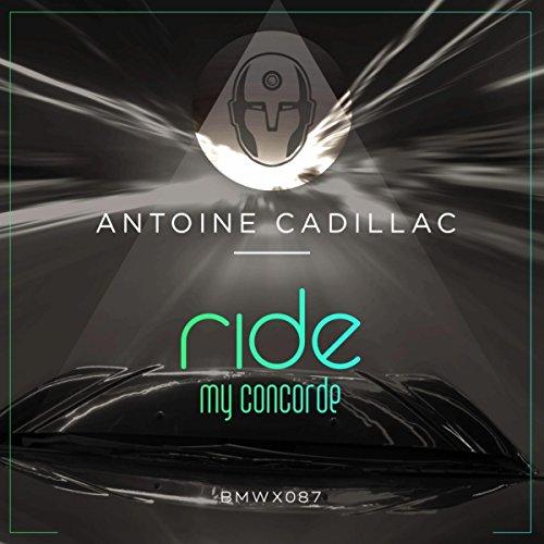 ride my concorde by antoine cadillac on amazon music amazon com