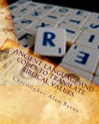 Ancient Language and Codes to Translate Biblical Values: Mythology by CreateSpace Independent Publishing Platform