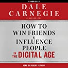 How to Win Friends and Influence People in the Digital Age Hörbuch von  Dale Carnegie & Associates Gesprochen von: Robert Petkoff