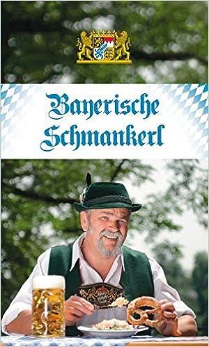 Bayerische Schmankerl: Die beliebtesten Rezepte aus der ...