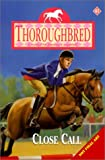 img - for Close Call (Thoroughbred) book / textbook / text book
