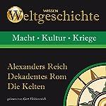 Alexanders Reich, Dekadentes Rom, Die Kelten | Anke S. Hoffmann,Wolfgang Suttner,Stephanie Mende