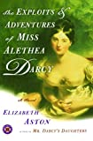 The Exploits and Adventures of Miss Alethea Darcy, Elizabeth Aston, 0743261933