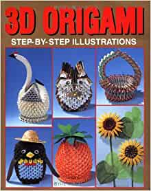 3D Origami: Step-by-Step Illustrations: Boutique-sha Staff ...