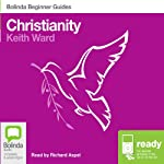 Christianity: Bolinda Beginner Guides | Keith Ward