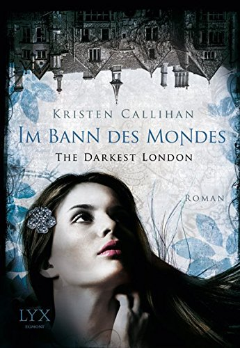 The Darkest London - Im Bann des Mondes (Darkest-London-Reihe, Band 2)